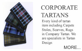 Corporate Tartans Every kind of tartan item including carpets, stoles, scarves, travel rugs Tartan Design service.