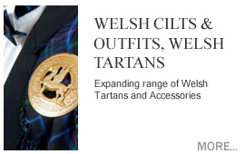 Welsh Cilts and Outfits Expanding range of Welsh Tartans and Accessories